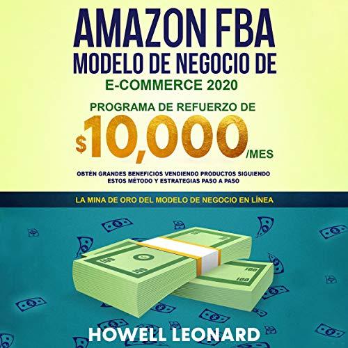 Amazon FBA Modelo de negocio de e-commerce 2020 [Amazon FBA E-Commerce Business Model 2020] cover art