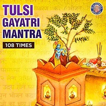 Tulsi Gayatri Mantra - 108 Times