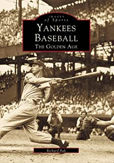 Yankees Baseball: The Golden Age (Images of America: New York)