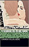 O segredo do Velho Farol (Portuguese Edition)