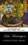 In Memoriam. Maymie: April 6th, 1869