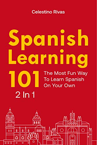 Spanish Learning 101 2 In 1: The Most Fun Way To Learn Spanish On Your Own (English Edition)
