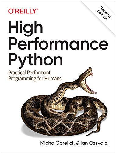 Compare Textbook Prices for High Performance Python: Practical Performant Programming for Humans 2 Edition ISBN 9781492055020 by Gorelick, Micha,Ozsvald, Ian