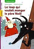 Le loup qui voulait manger le père Noël
