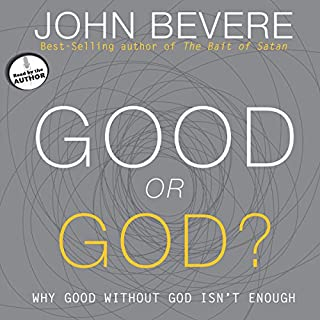 Good or God?     Why Good Without God Isn't Enough              Autor:                                                                                                                                 John Bevere                               Sprecher:                                                                                                                                 John Bevere                      Spieldauer: 8 Std. und 23 Min.     10 Bewertungen     Gesamt 4,5