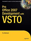 Pro Office 2007 Development with VSTO (Books for Professionals by Professionals) - Ty Anderson