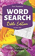 "Word Search: Bible Edition New Testament and Hymns: 5"" x 8"" Pocket Size (Fun Puzzlers Travel Size Word Search Books)"