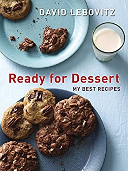 Ready for Dessert: My Best Recipes [A Baking Book] by [David Lebovitz]