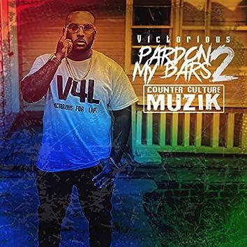 Pardon My Bars 2: Counter Culture Muzik