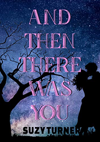 And Then There Was You: a steamy contemporary romance