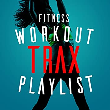 Fitness Workout Trax Playlist