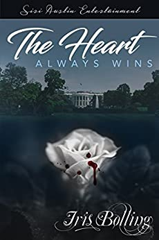 The Heart Always Wins (The Heart Series Book 7) by [Iris Bolling]