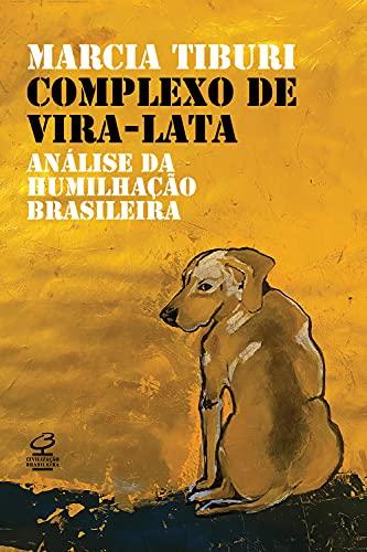 Complexo de vira-lata: Análise da humilhação colonial