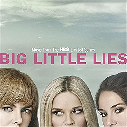 Big Little Lies Music From The HBO Limited Series