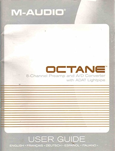 OCTANE 8-Channel Mic Preamp and A/D Converter with ADAT Lightpipe User Guide English French German Spanish Italian
