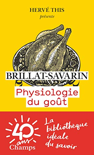 Physiologie du gout (Champs classiques)
