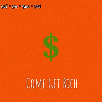 Come Get Rich (Get This Bag)