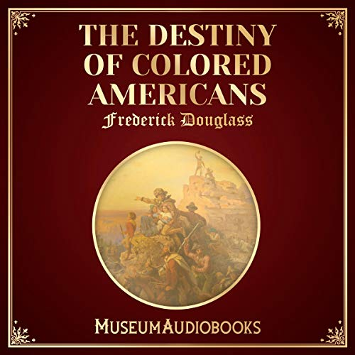 The Destiny of Colored Americans audiobook cover art
