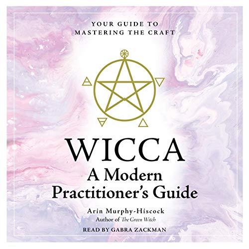 WICCA: A Modern Practictioner's Guide cover art