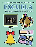 Libro de pintar para niños de 4-5 años (Escuela): Este libro tiene 40 páginas para colorear sin estrés, para reducir la frustración y mejorar la confianza. Este libro ayudará a los niños muy pequeños a desarrollar el control del lápiz y ejercitar sus habi