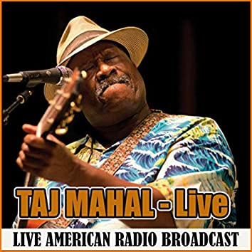 Taj Mahal - Live (Live)