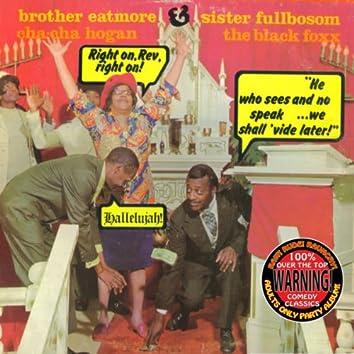 Brother Eatmore & Sister Fullbosom