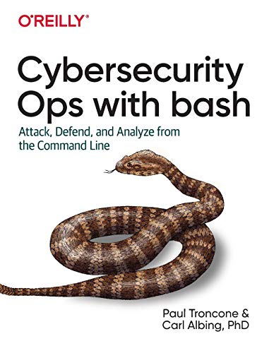 Rapid Cybersecurity Ops: Attack, Defend, and Analyze from the Command Line