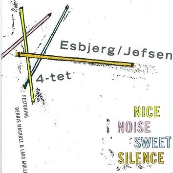 Nice Noise Sweet Silence (feat. Dennis Mackrel & Lars Møller)