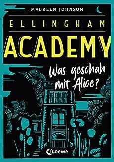 Ellingham Academy - Was geschah mit Alice?