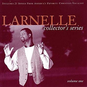 Larnelle Collector's Series, Vol. 1