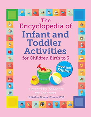 The Encyclopedia of Infant and Toddler Activities: For Children Birth to 3 (Giant Encyclopedia) Rev. Edition