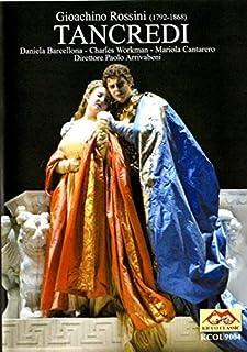 Rossini - Tancredi / Barcellona, Workman, Cantarero, Pini, Ulivieri, Zaramella, Arrivabeni, Trieste Opera by Paolo Arrivabeni