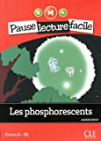 Les phosphorescents. Con CD Audio: Niveau 5-B1 (Pause lecture facile)