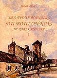 Les vieux manoirs du Boulonnais de Roger Rodière - Volume 1