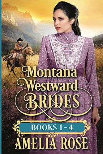 Compare Textbook Prices for Montana Westward Brides: Books 1-4: Mail Order Bride Historical Western Romance  ISBN 9781913591571 by Rose, Amelia