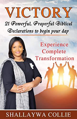 Victory: 21 Powerful, Prayerful Biblical Declarations to Begin Your Day (English Edition)