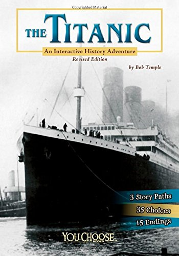 Compare Textbook Prices for The Titanic: An Interactive History Adventure You Choose: History Revised ed. Edition ISBN 9781515733881 by Temple, Bob