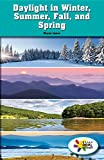 Daylight in Winter, Summer, Fall, and Spring (Rosen Real Readers: Stem and Steam Collection)