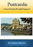 Postcards: A Visual Escape through Prague II (English Edition)