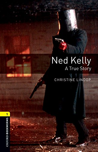 Ned Kelly - A True Story (Oxford Bookworms Library 1)の詳細を見る