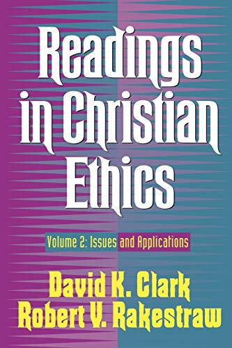 Readings in Christian Ethics: Issues and Applications