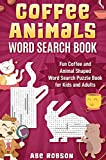 Coffee Animals Word Search Book: Fun Coffee and Animal Shaped Word Search Puzzle Book for Kids and Adults