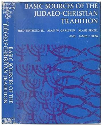 Basic Sources of the Judaeo-Christian Tradition / Editors: Fred Berthold, Jr. [Et Al. ]