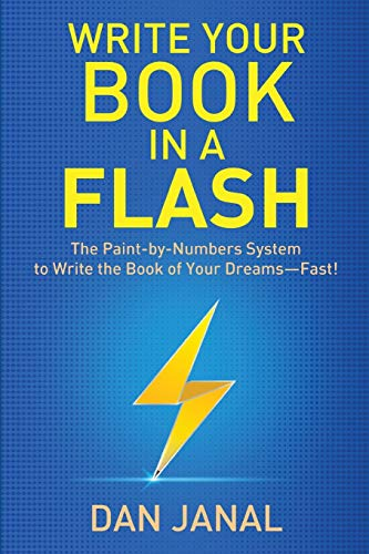 Compare Textbook Prices for Write Your Book in a Flash: A Paint-by-Numbers System to Write the Book of Your Dreams—FAST  ISBN 9781631610486 by Janal, Dan