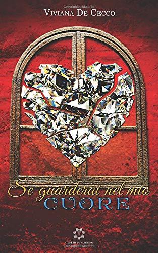 Se guarderai nel mio cuore (Italian Edition)