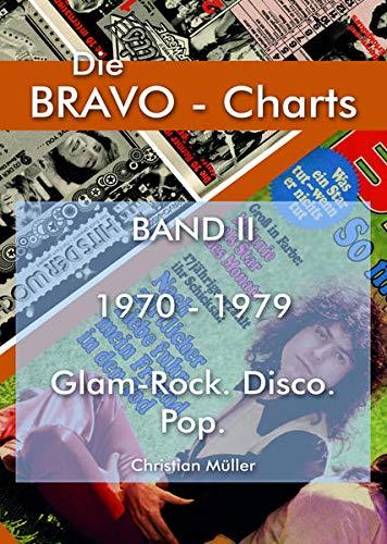 BRAVO Charts Band II 1970-1979: Glam-Rock. Disco. Pop. (Die BRAVO-Charts: Alle BRAVO Musikboxen 1956 - 1999)