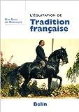 L'équitation de tradition française de Dom Diogo de Bragance,René Bacharach (Traduction) ( 23 août 2005 ) - Belin; Édition [Nouv. éd.] (23 août 2005) - 23/08/2005