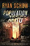 Popultion Zero: Book 1: A Post-Apocalyptic Cyber Thriller (The Population Zero Trilogy)