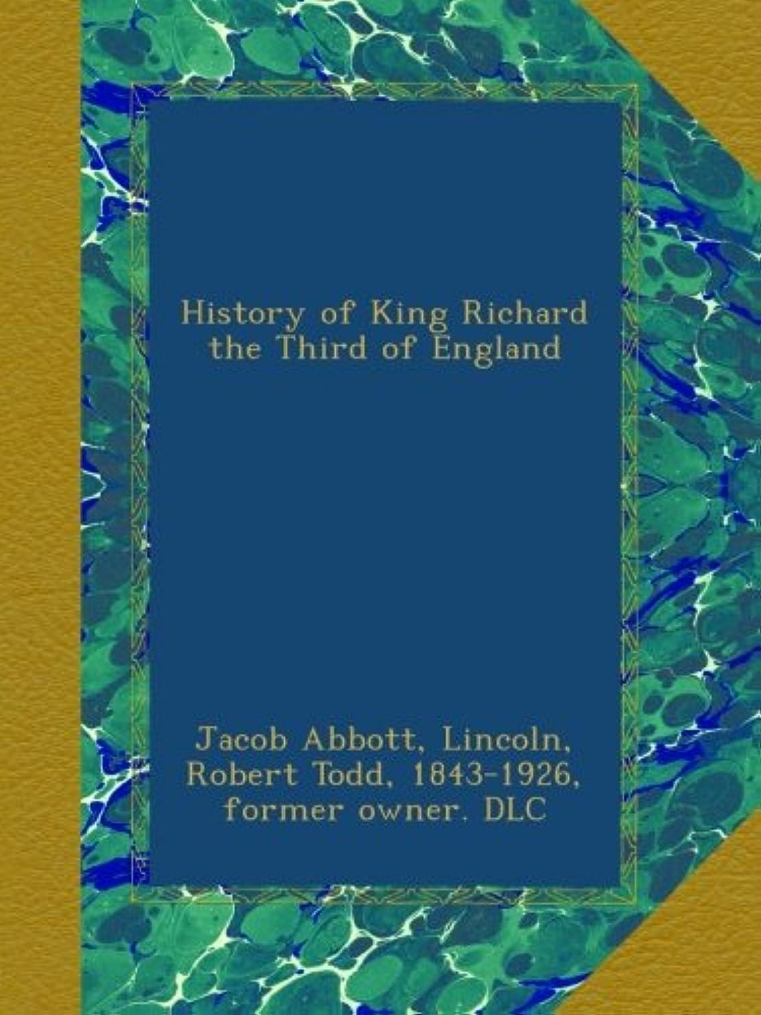 ハイキングに行く人工デッドHistory of King Richard the Third of England
