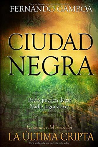 CIUDAD NEGRA: En busca de la ciudad perdida de Z: 2 (Las aventuras de Ulises Vidal)